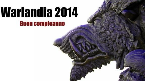 Buon complenno Warlandia 2014