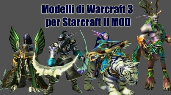 Blizzard rilascia i modelli ufficiali di Warcraft 3 per i MODDER di Starcraft 2