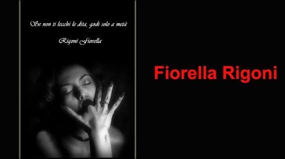 Se non ti lecchi le dita, godi solo a metà di Fiorella Rigoni