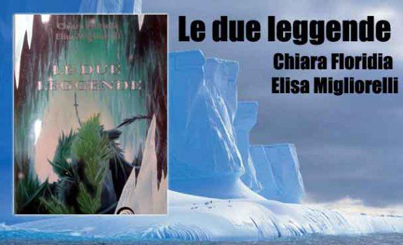 Recensione: Le due leggende di Chiara Floridia ed Elisa Migliorelli