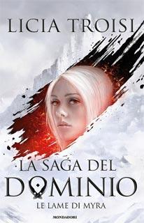 Licia Troisi - La saga del dominio - Le lame di Myra