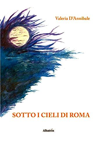 Sotto i cieli di Roma di Valeria D'Annibale